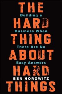 The Hard Thing About Hard Things - Must Read Business Books